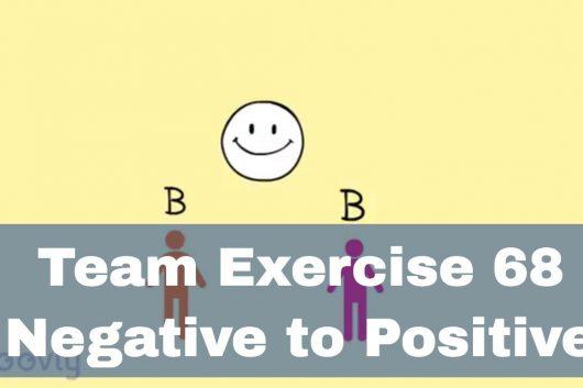Group bonding exercises – Negative to Positive